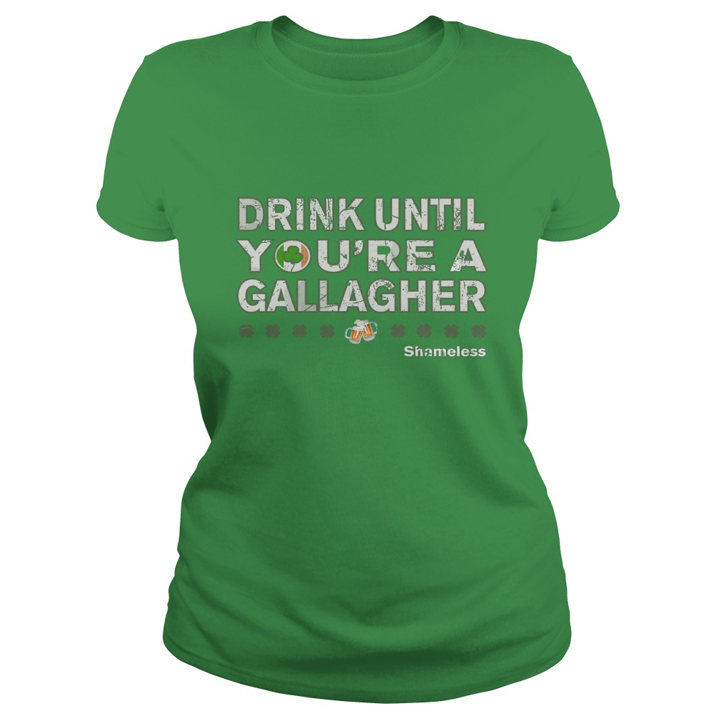 Drink until you're a gallagher ladies shirt and hoodie 2017