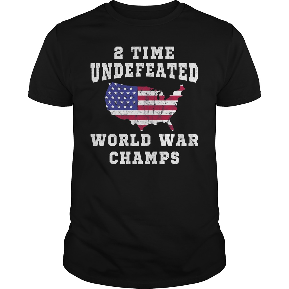 2 Time Undefeated World War Champs Funny 4th of July guy tee