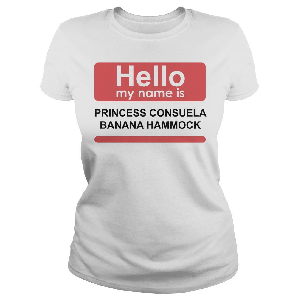 Hello my name is princess consuela banana guy shirt