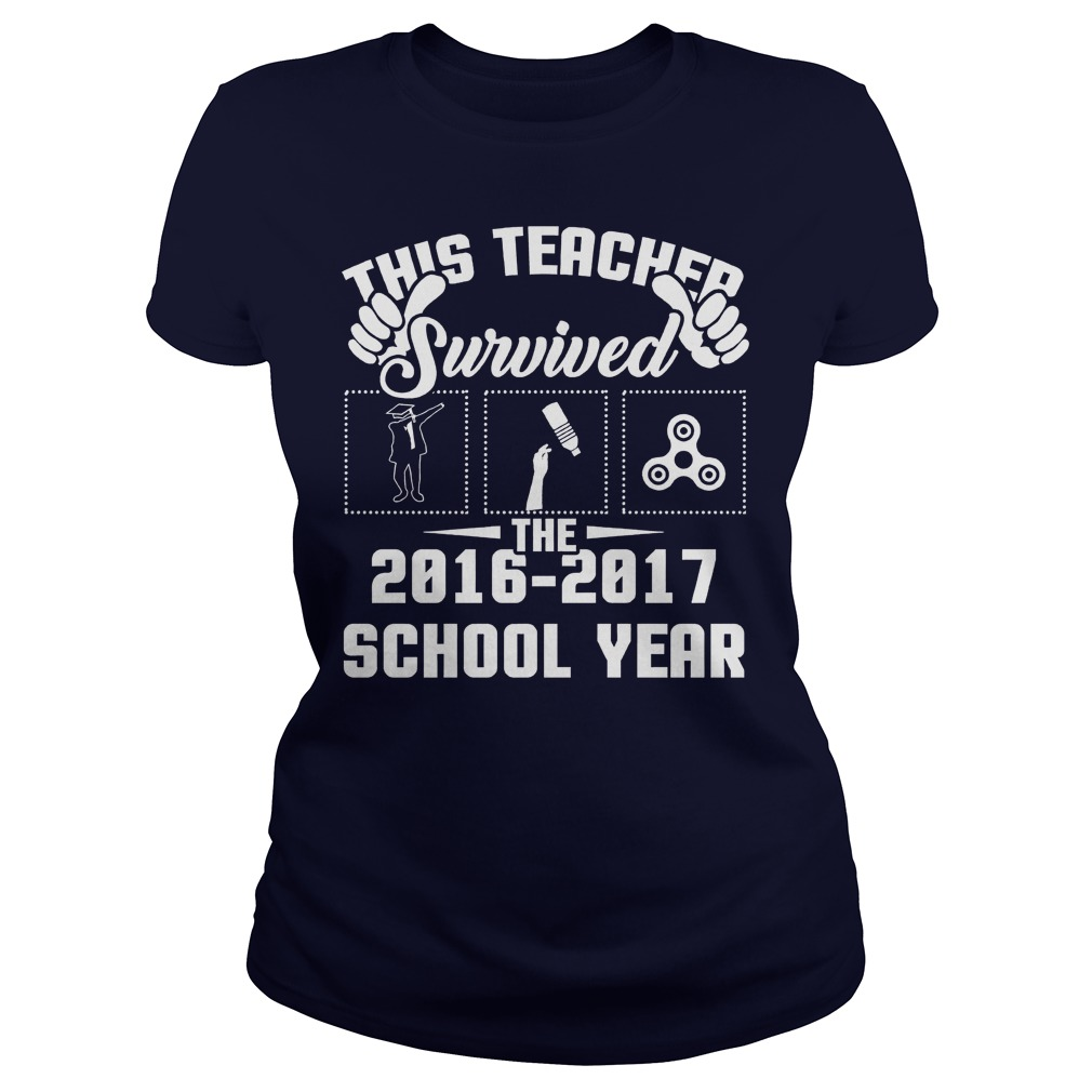 This Teacher Survived The 2016 2017 lady shirt