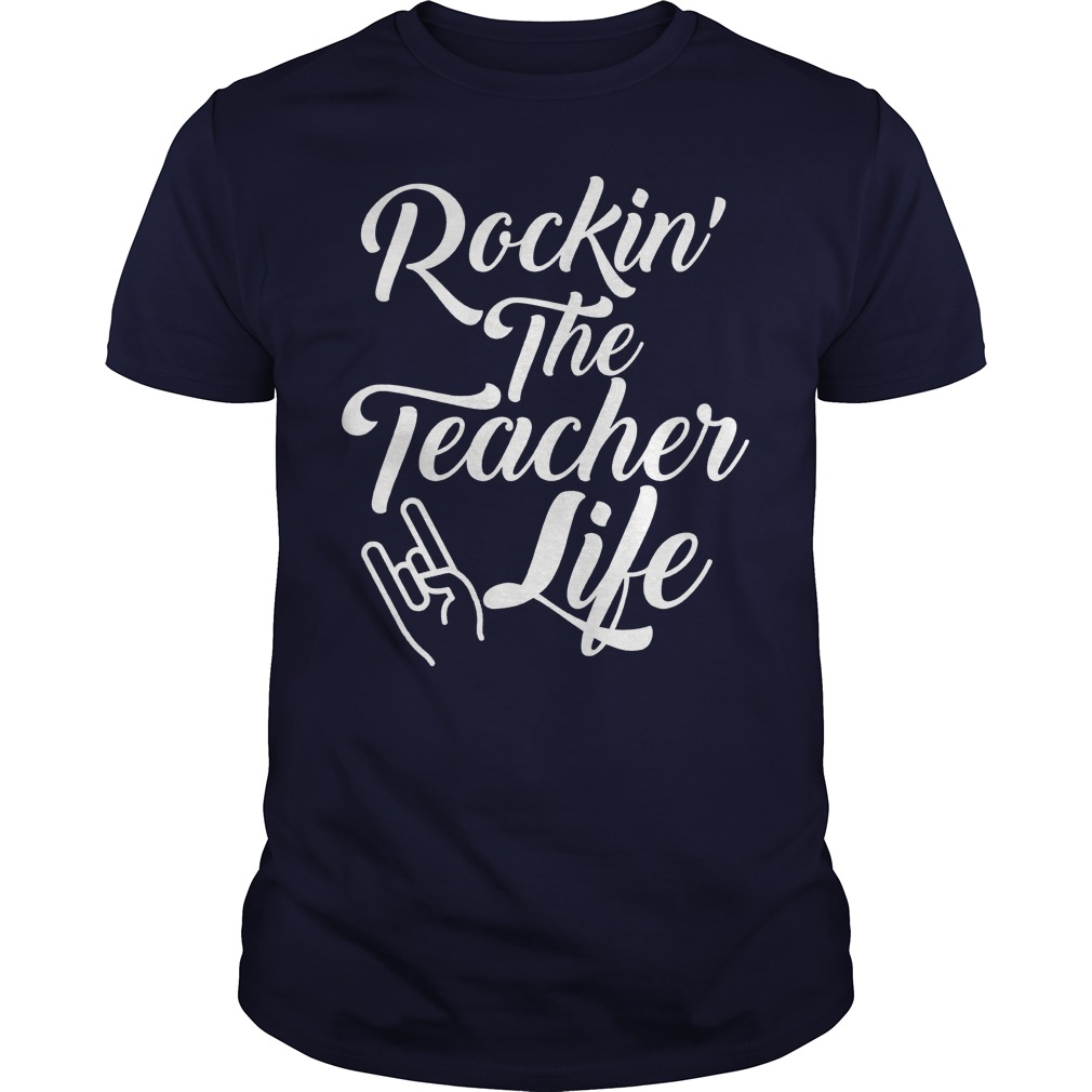 Rockin' The Teacher Life guy shirt guy shirt