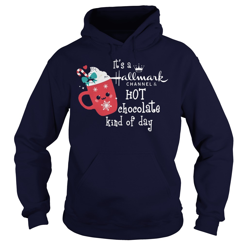 It's a Hallmark Channel hot chocolate kind of day hoodie