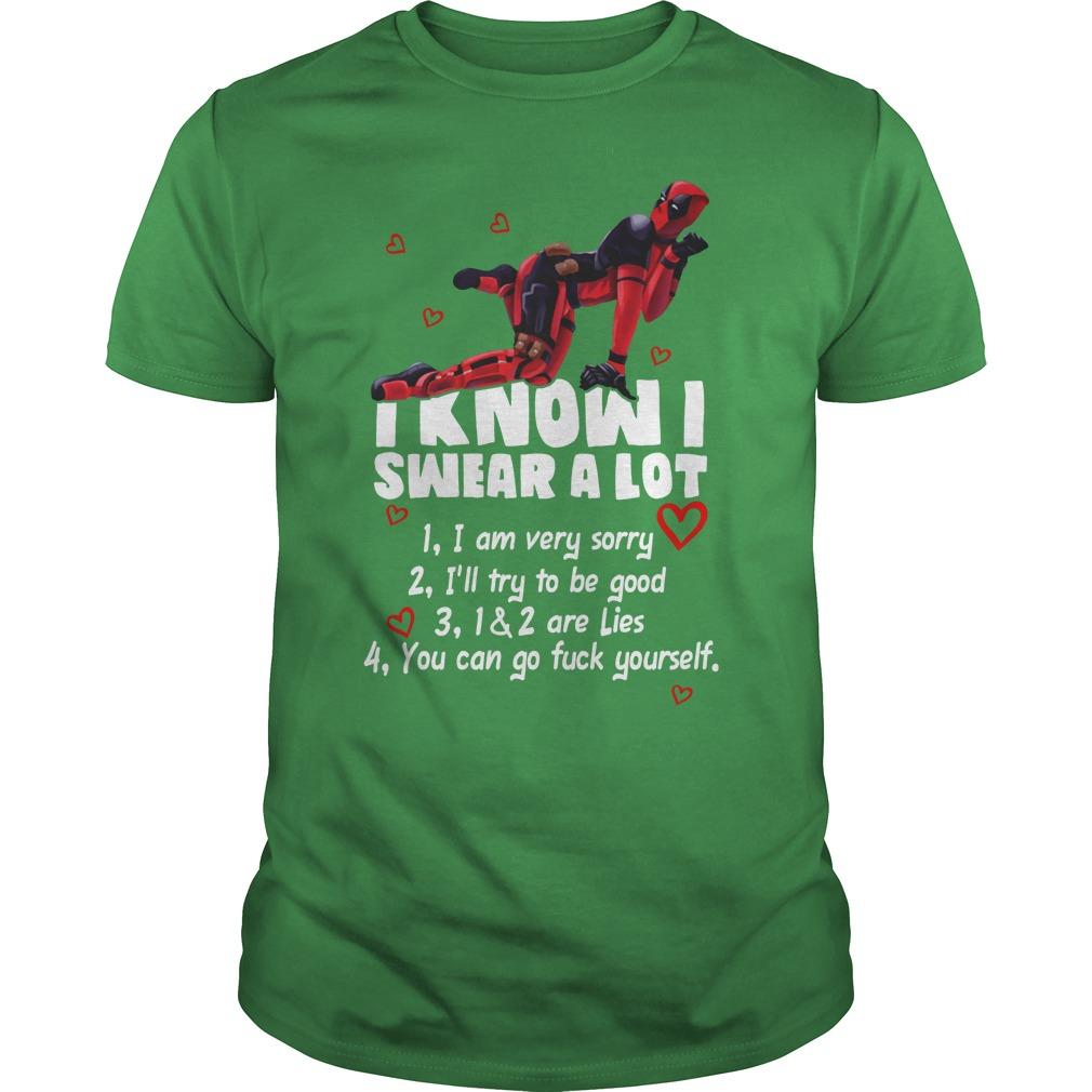 Deadpool I know I swear a lot shirt