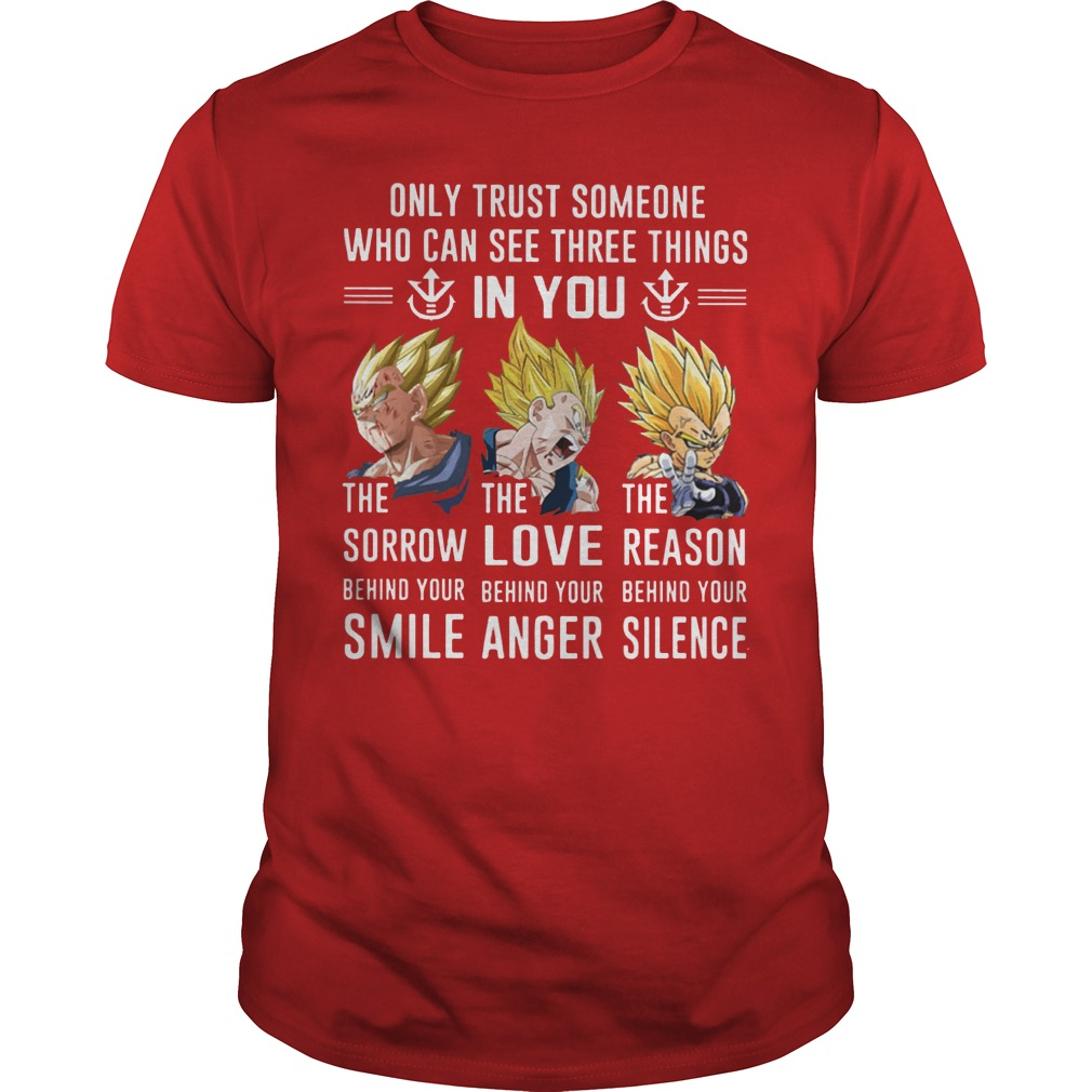 Dragon ball Vegeta only trust someone who can see three things in you shirt