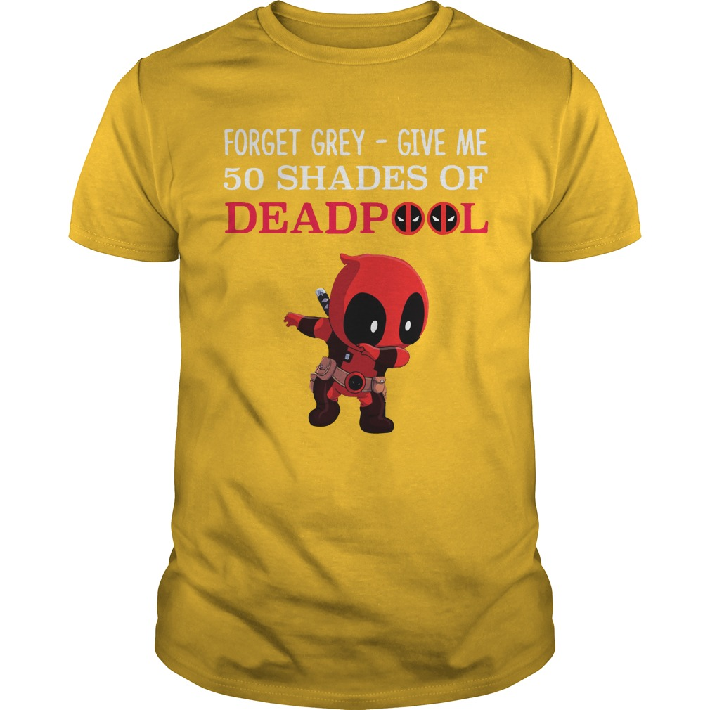 Forget Grey give me 50 shares of Deadpool shirt