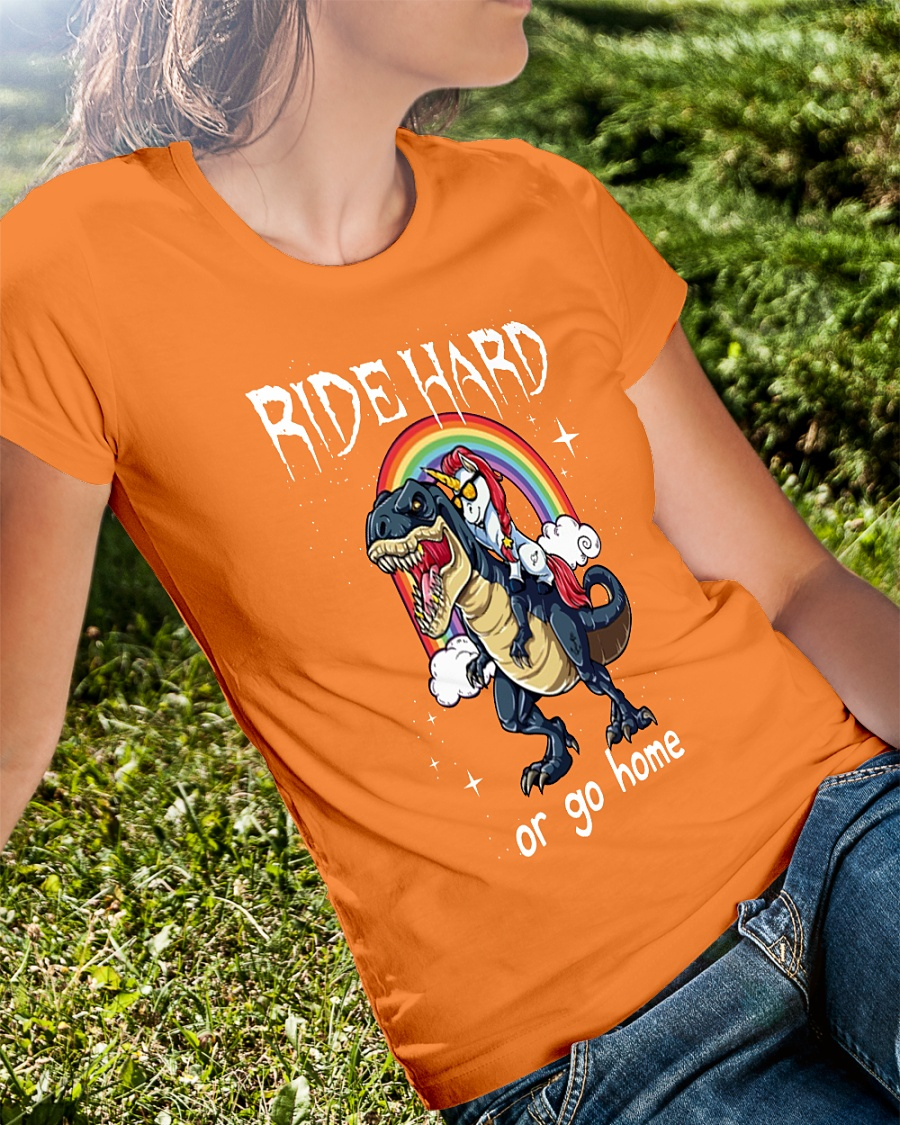 Unicorn riding T-Rex Ride hard or go home shirt