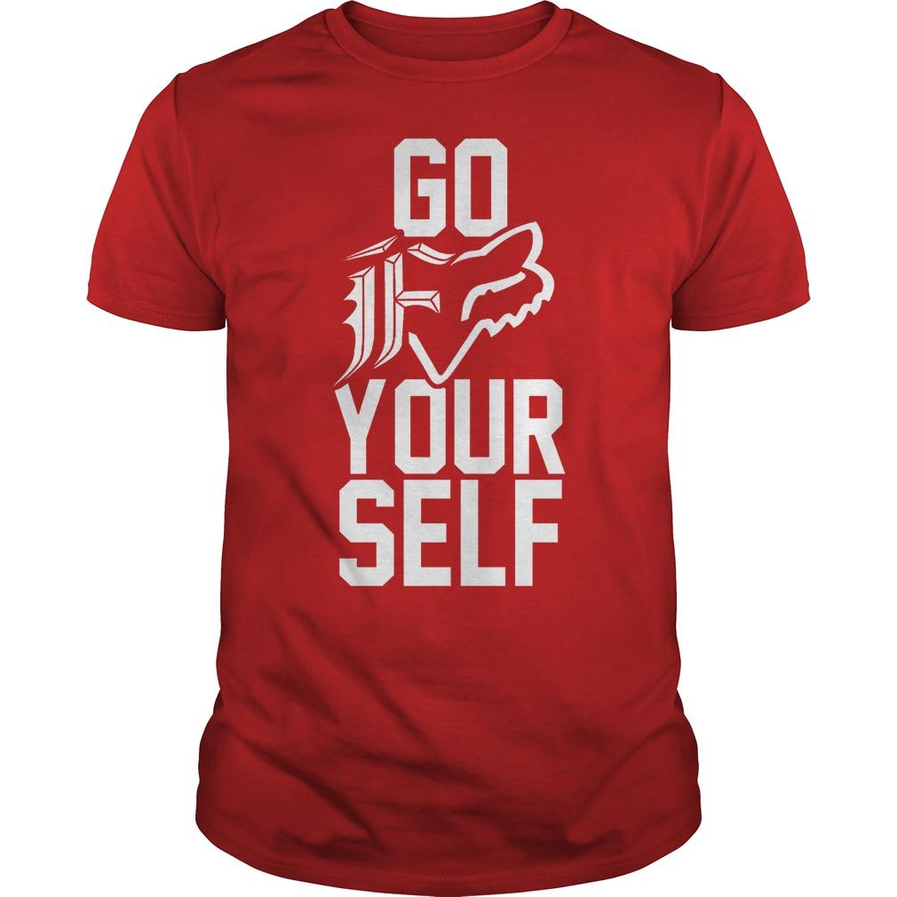 Go Fox Racing your self shirt