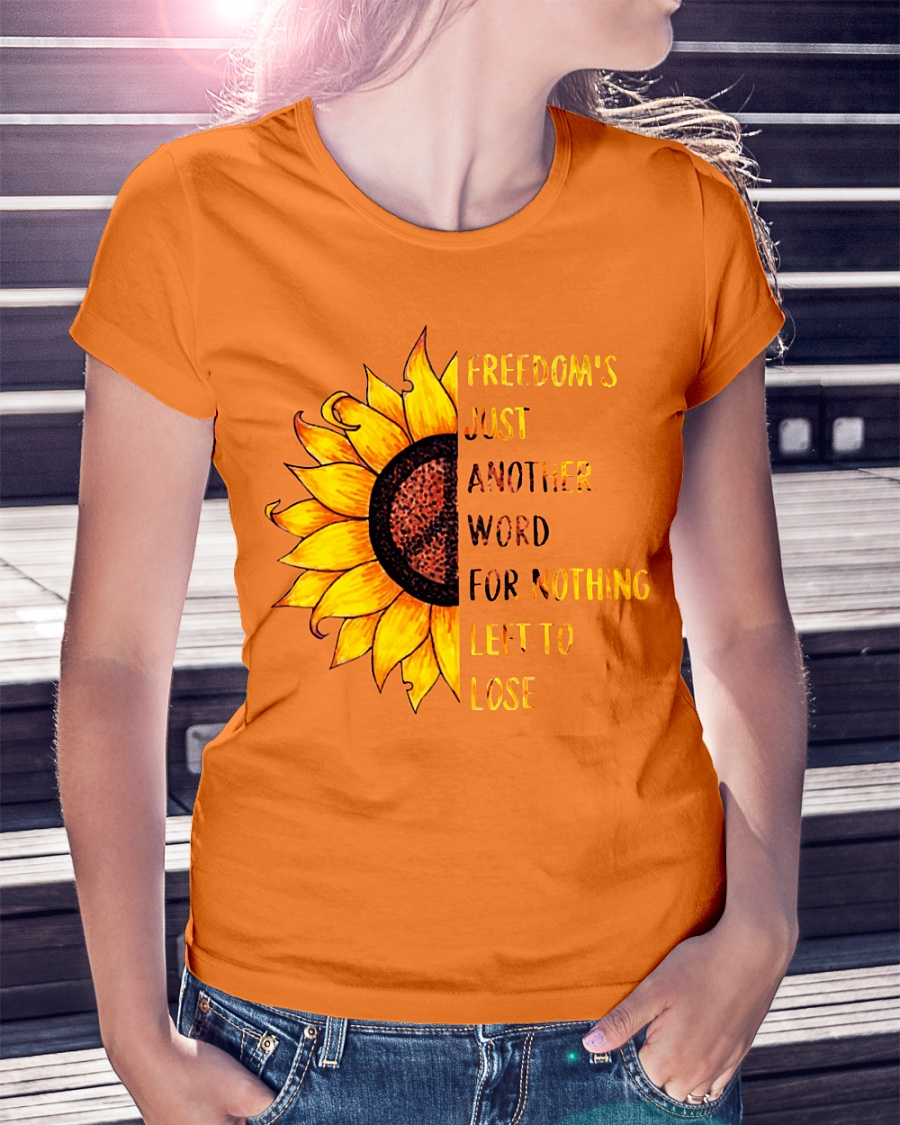 Sunflower freedom's just another word for nothing left to losae shirt