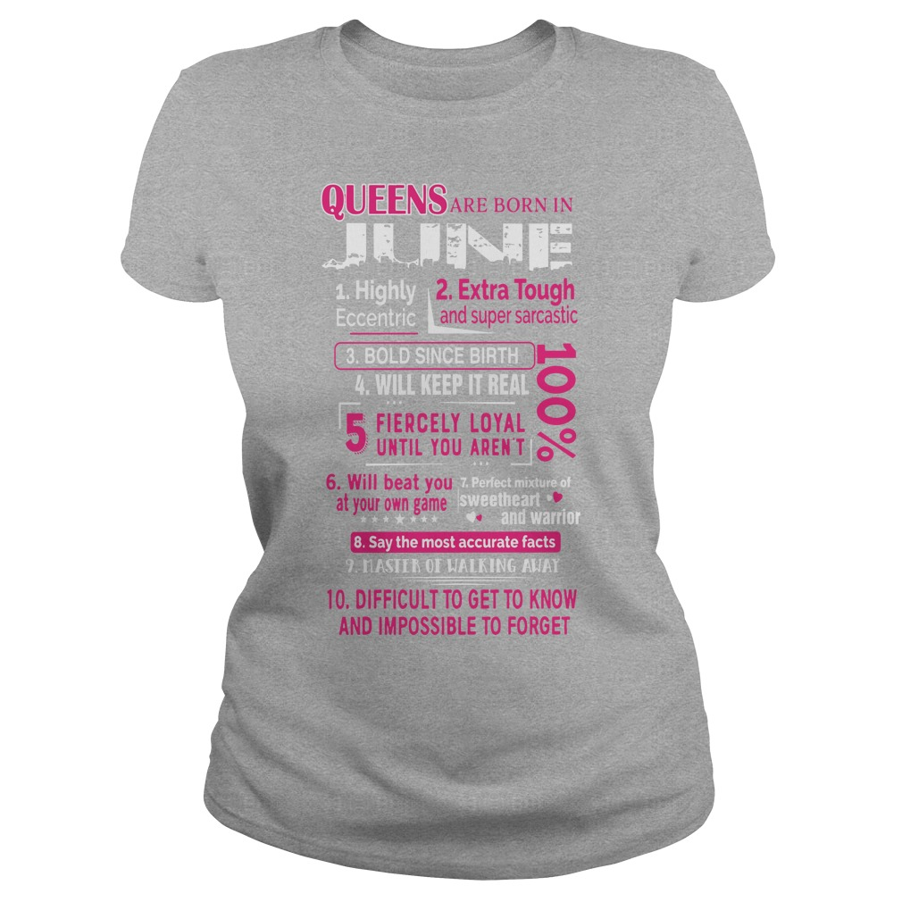 10 reasons Queens are born in June shirt