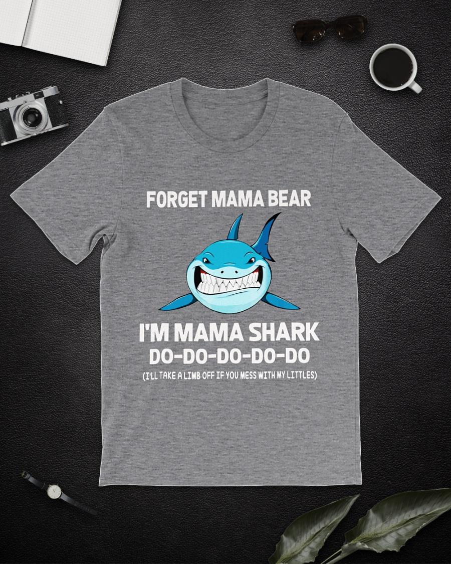 Forget Mama Bear I'm A Mama Shark Do shirt