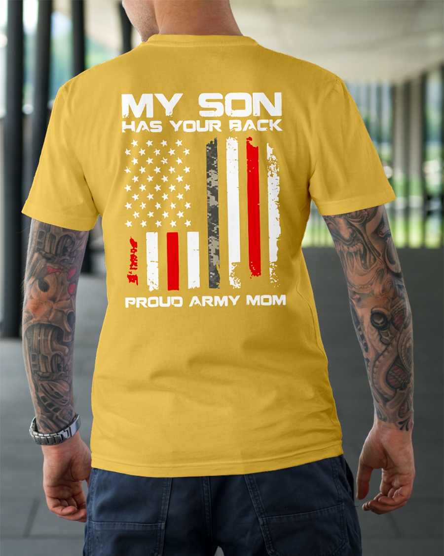 My Son Has Your Back Proud Army Mom shirt