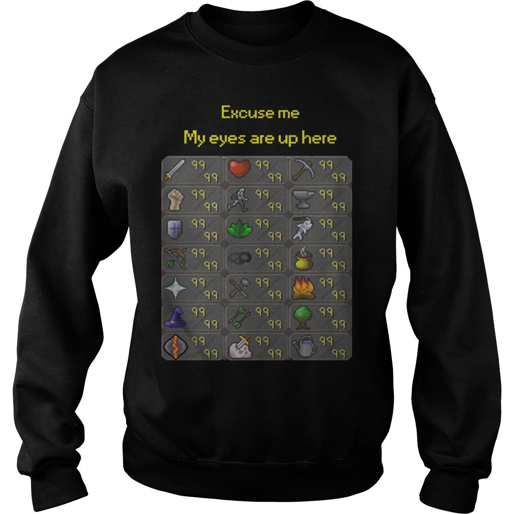 Runescape Excuse me My eyes are up here shirt