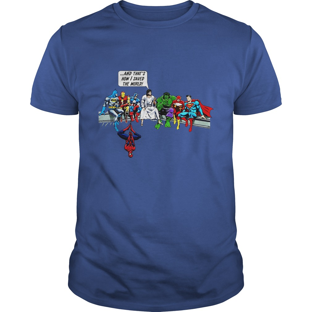 Jesus and Superheroes and That's How I Saved The World shirt
