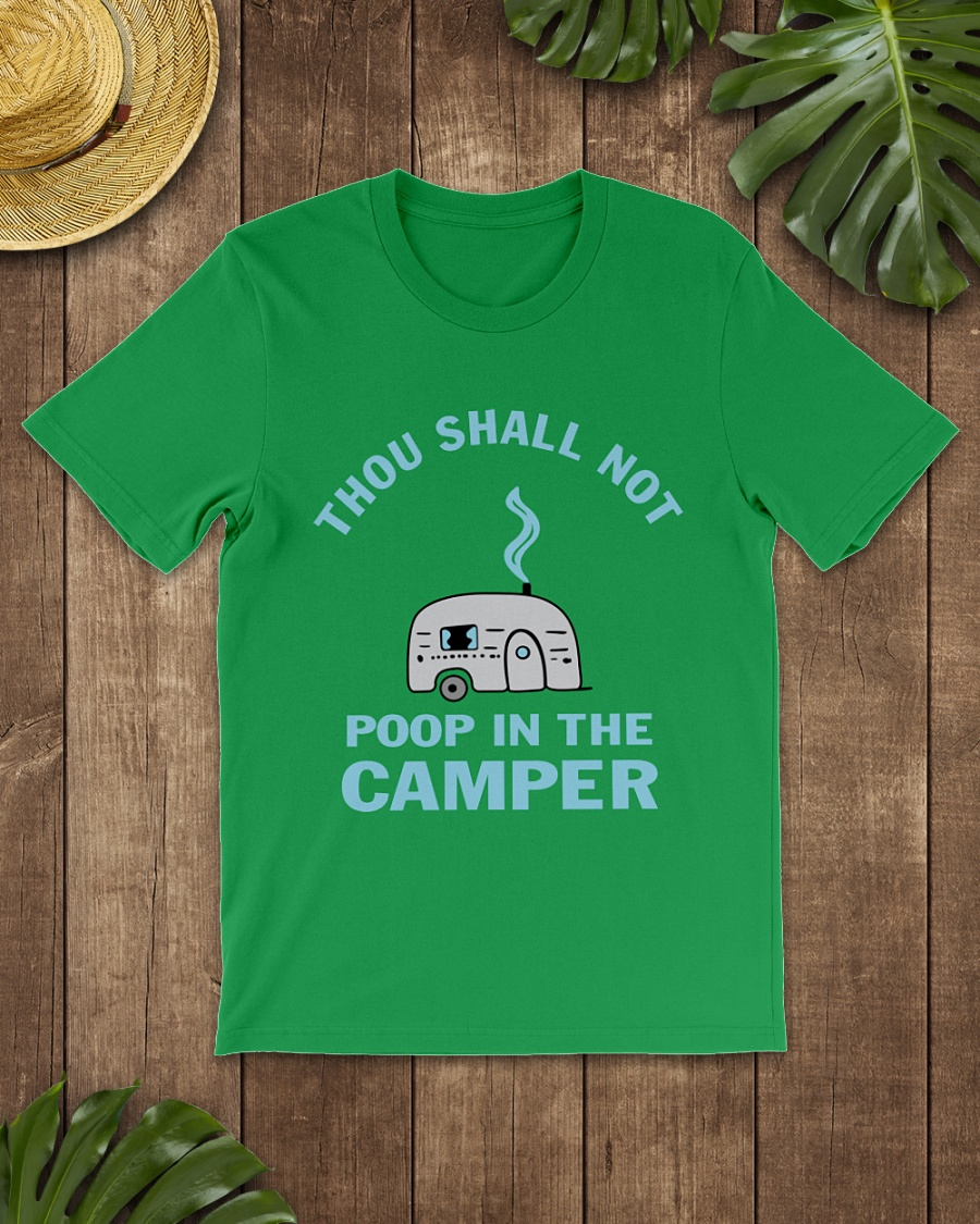 Thou Shall Not Poop In The Camper shirt