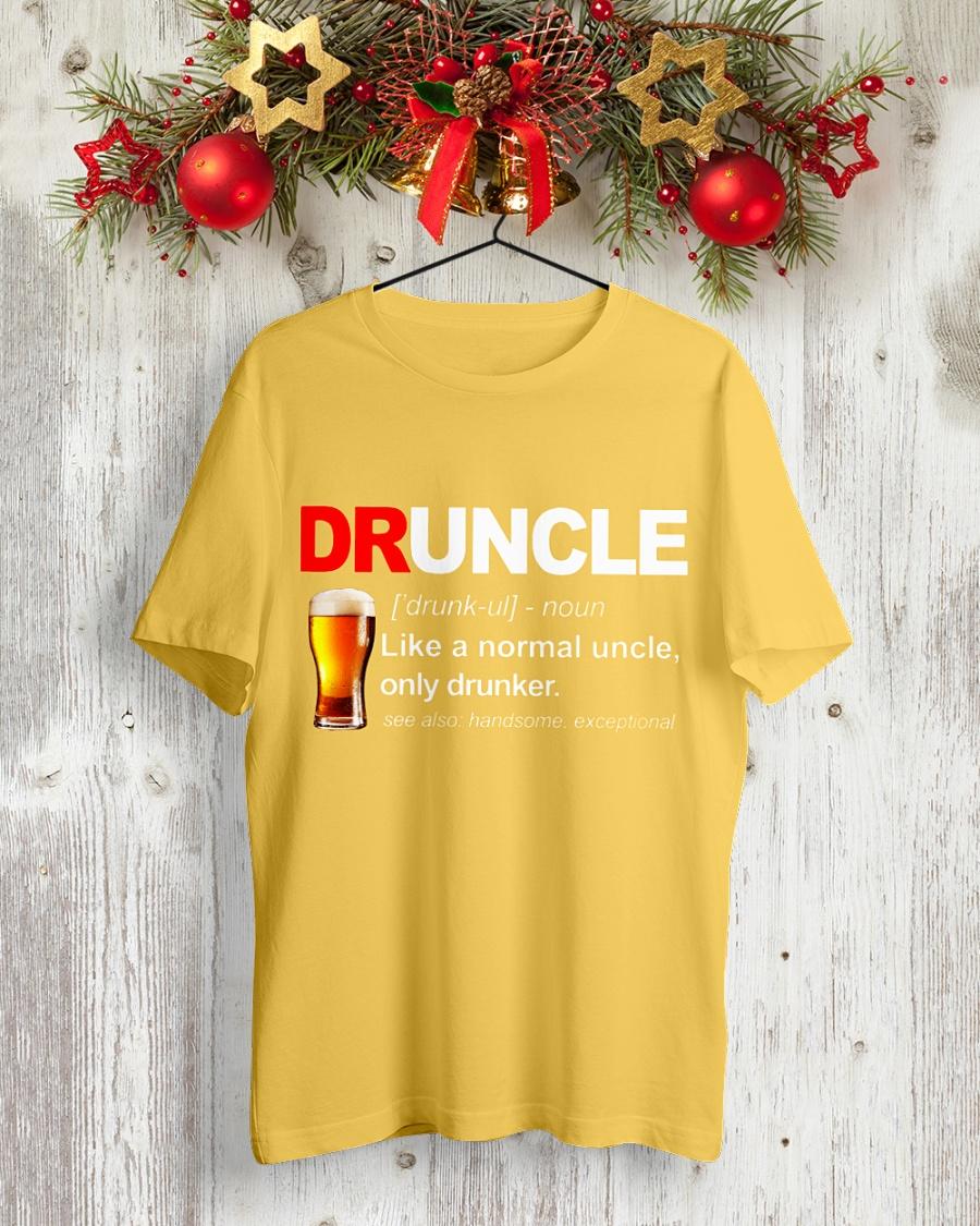 Beer Druncle Beer Like A Normal Uncle Only Drunker Shirt