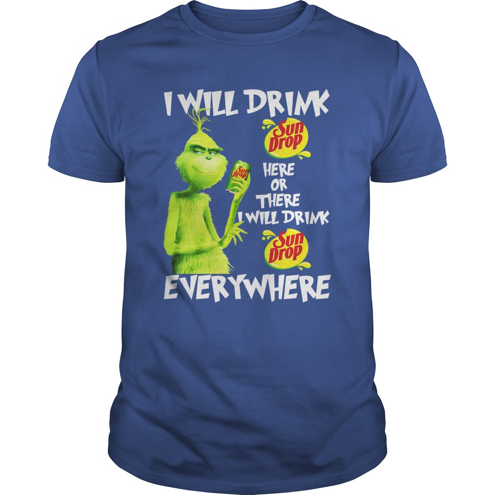 Grinch I Will Drink Sun Drop Here Or There Everywhere shirt