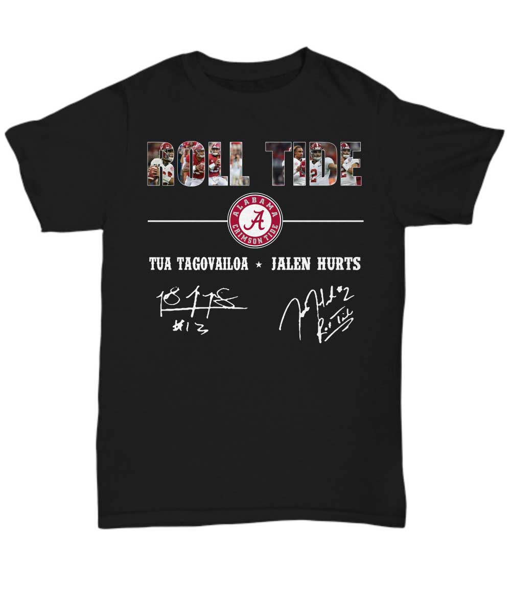 Roll Tide Alabama Crimson Tide Tua Tagovailoa Jalen Hurts unisex shirt