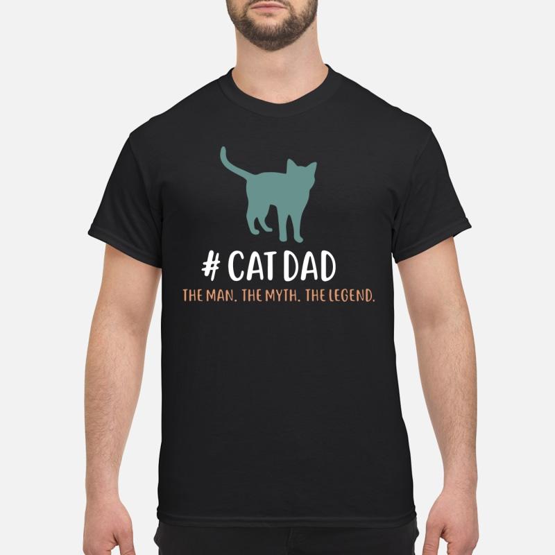 #CatDad the Man the Myth the Legend shirt