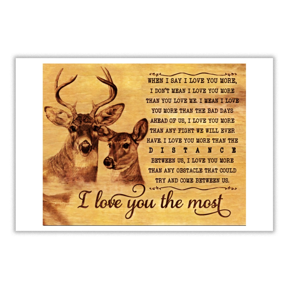 Deer when I say I love you more I don't mean I love you more Canvas and poster