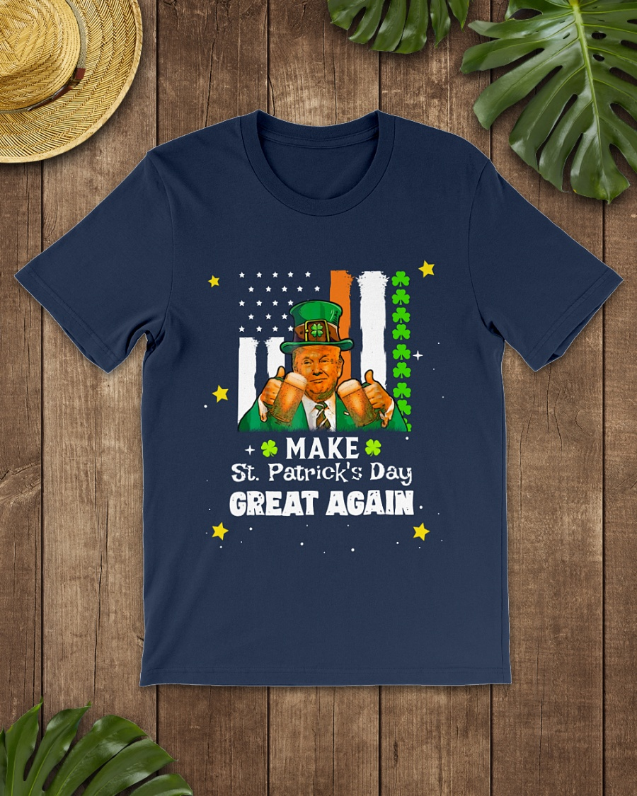 Donald Trump Make St. Patrick's Day Great Again shirt
