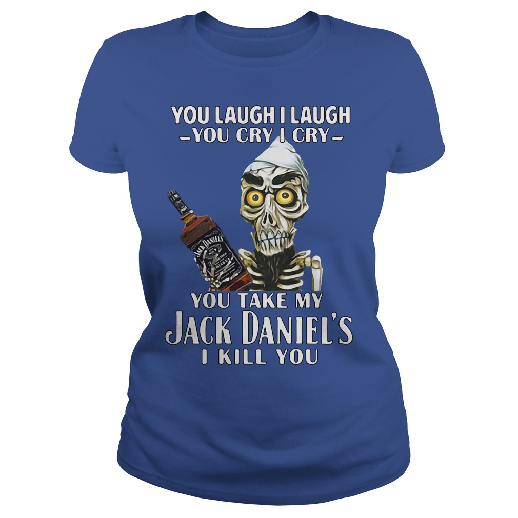 Achmed You Laugh I Laugh You Cry I Cry You Take My Jack Daniels Shirt