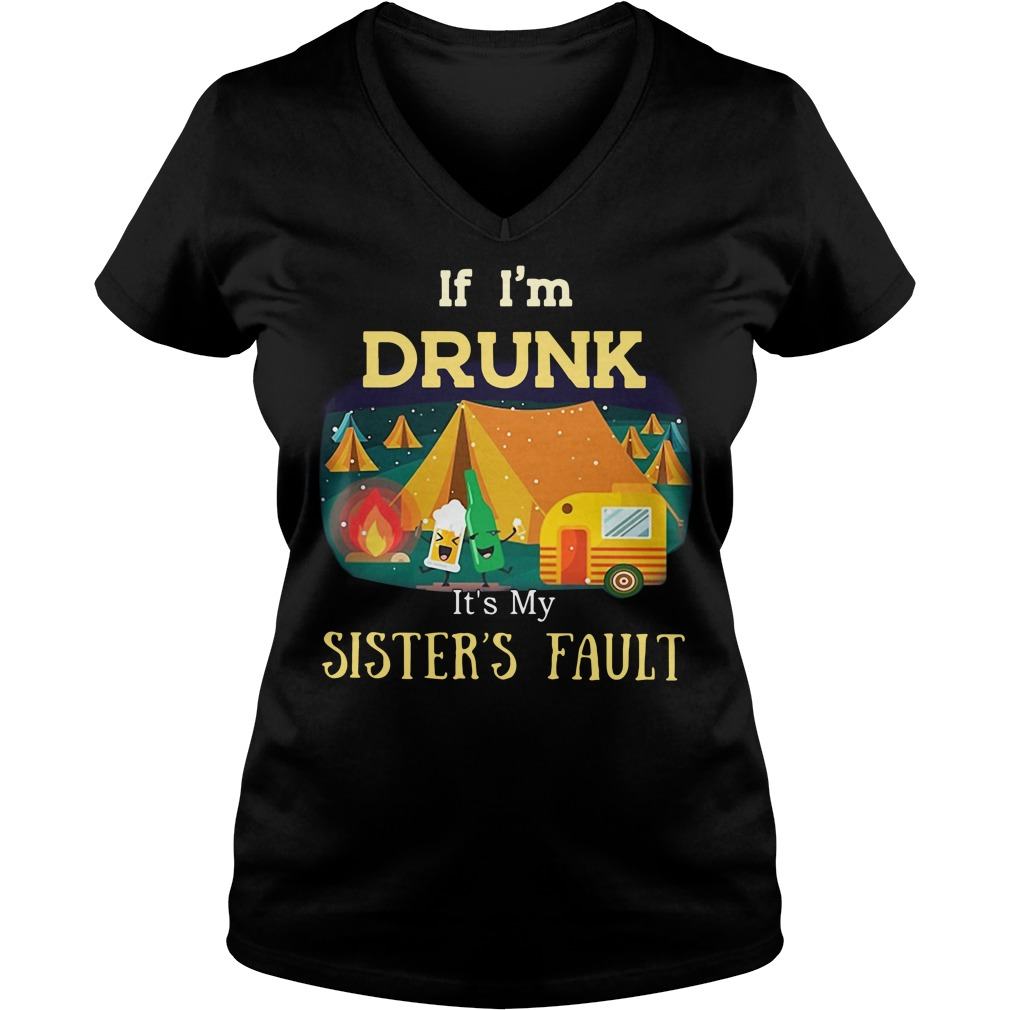 Camping If Drunk Is't My Sister's Fault Shirt
