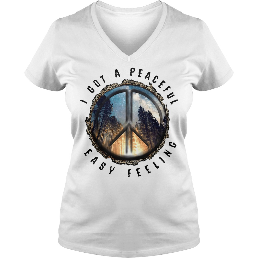 I Got A Peaceful Easy Feeling Hippie Peace And Love Shirt