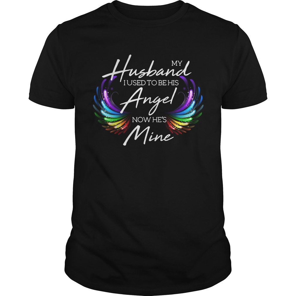 My Husband I Used To Be His Angel Now He's Mine Shirt