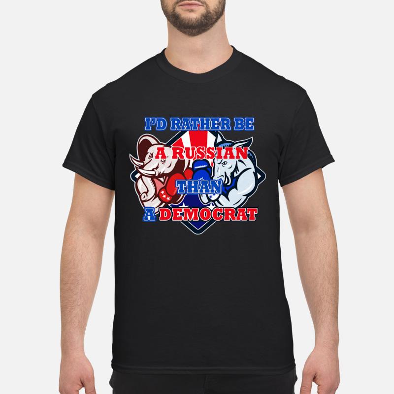 I'd rather be a Russian then a democrat shirt