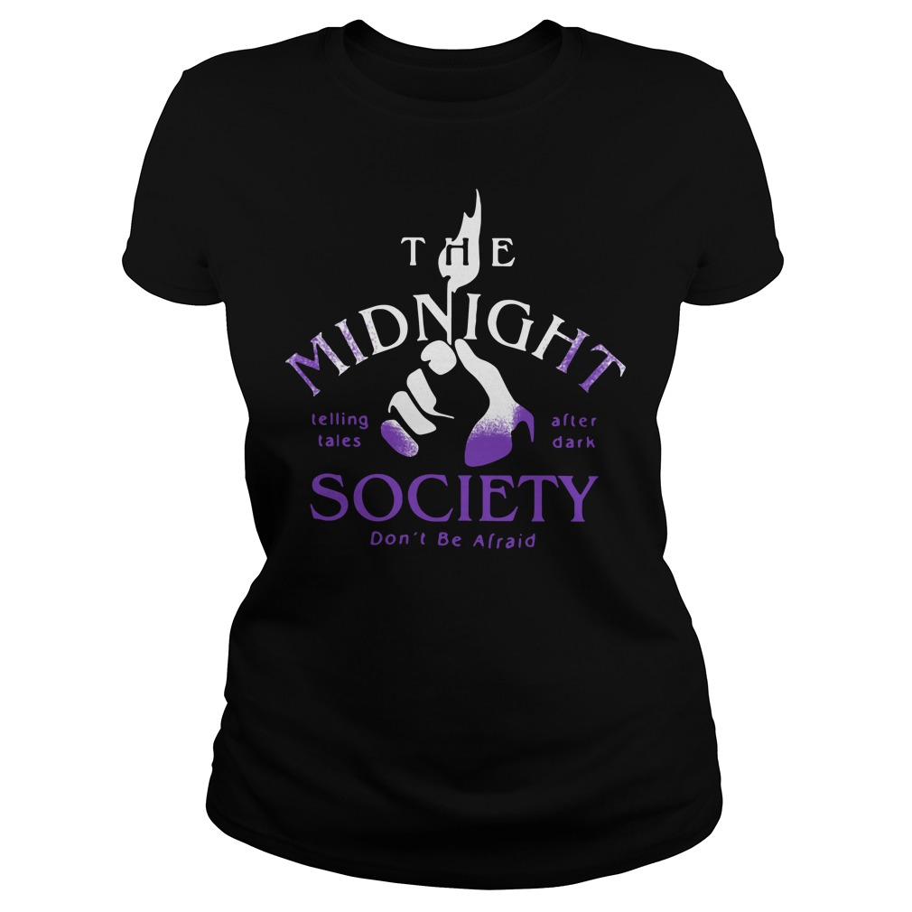 The Midnight Telling Tales After Dark Society Don't Be Afraid Shirt