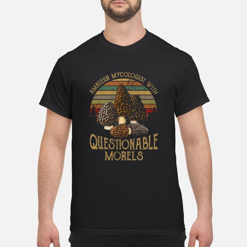 Mushroom Amateur mycologist with questionable morels shirt