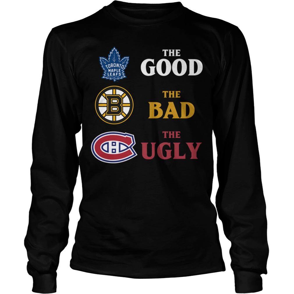 Toronto Maple Leafs The Good Bruins The Bad Hurricanes The Ugly Shirt