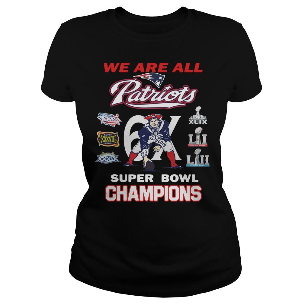 New England Patriots We Are All Patriots 6x Super Bowl Champions Shirt