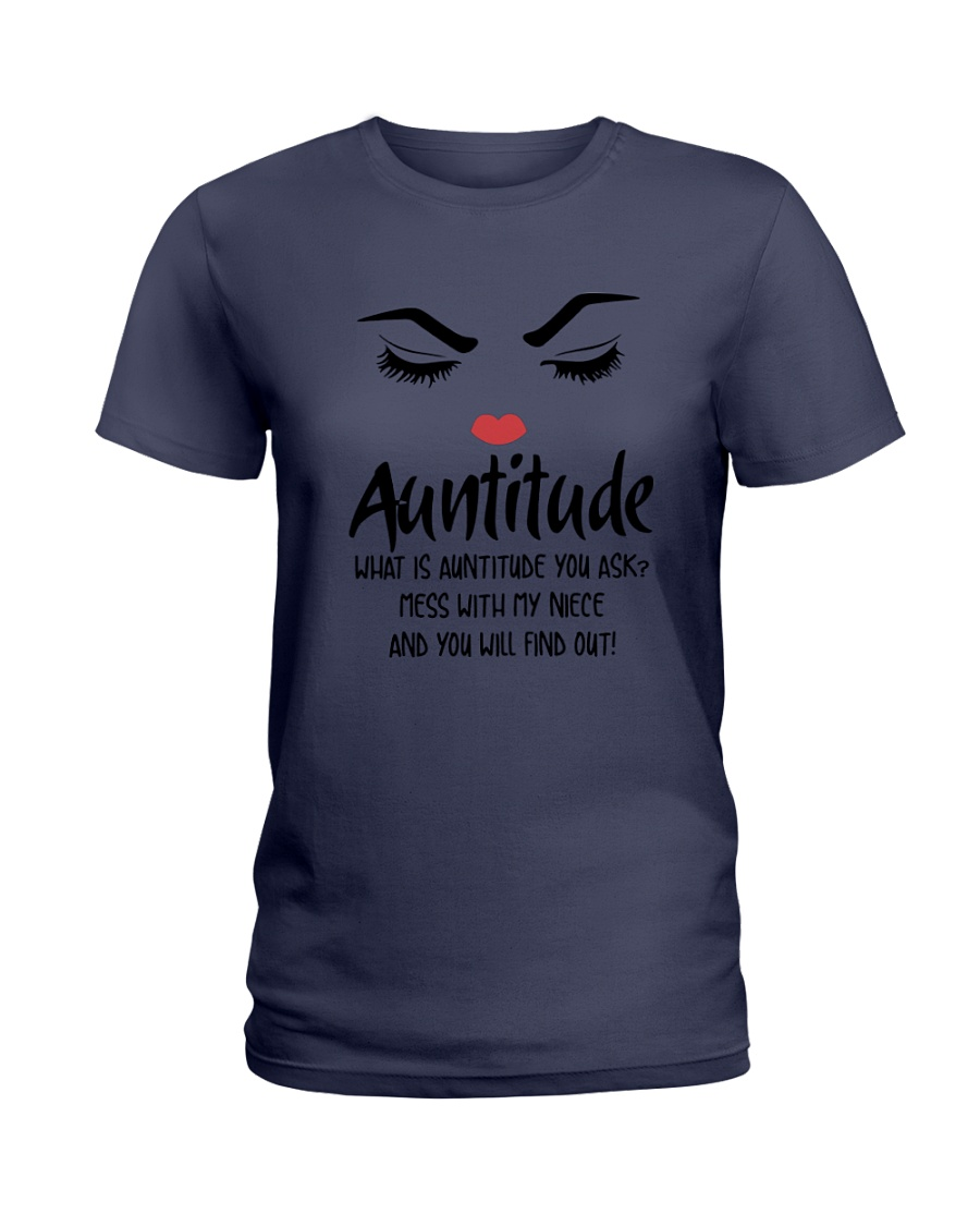 Auntitude What Is Auntitude You Ask Mess With My Niece And You Will Find Out shirt