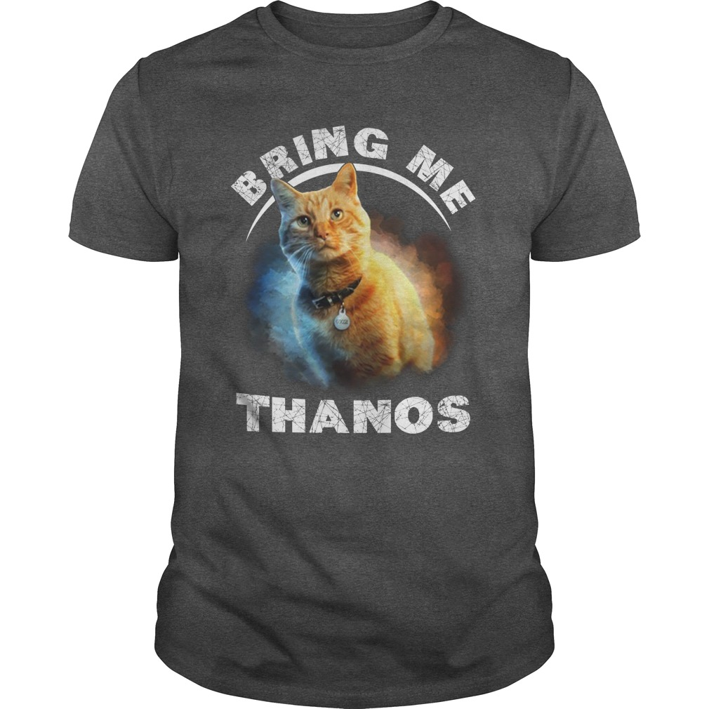 Bring Me Thanos Goose The Cat shirt