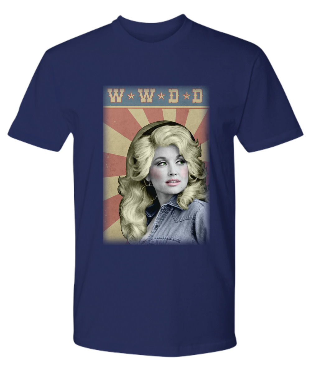 Dolly Parton WWDD What would Dolly do shirtDolly Parton WWDD What would Dolly do shirt