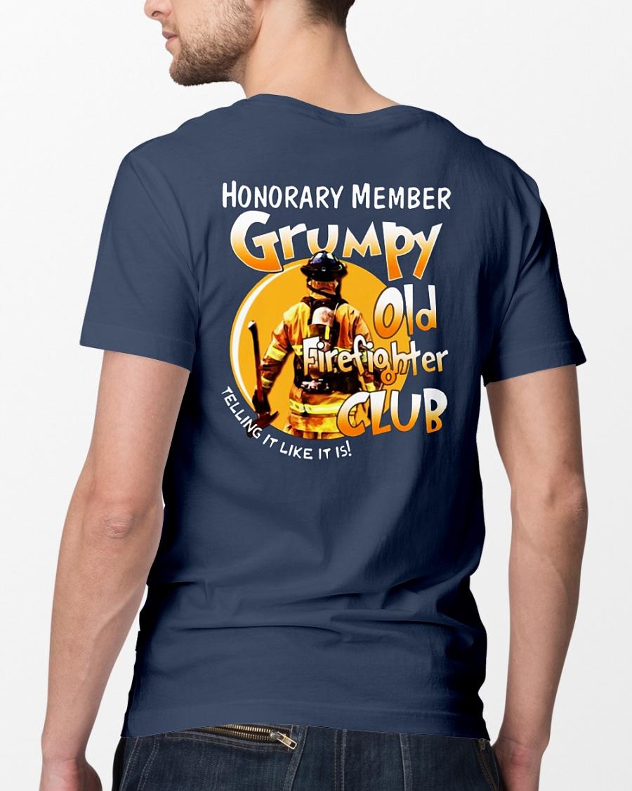 Honorary memver Grumpy old firefighter club telling it like it is shirt