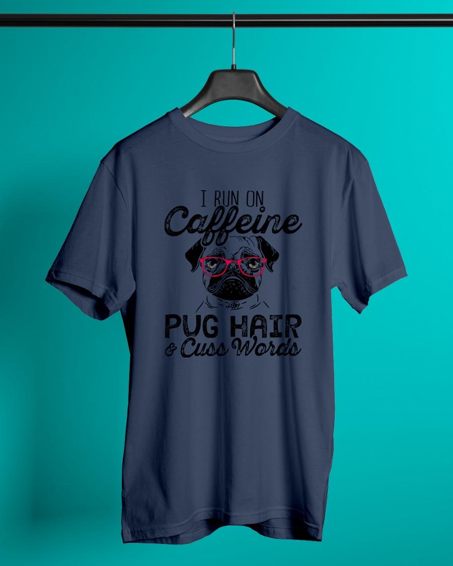 I run on caffeine Pug hair and cuss words