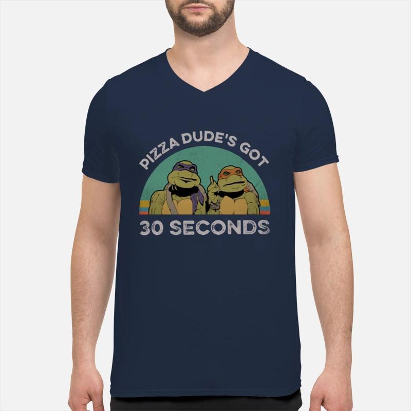 Teenage Mutant Ninja Turtles Pizza Dude's Got 30 Seconds shirt