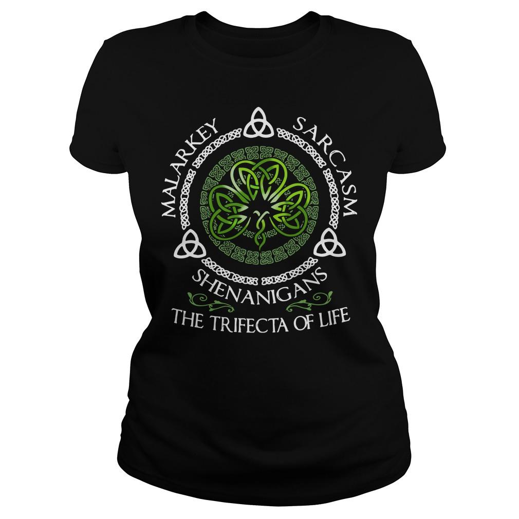 Malarkey Sarcasm Shenanigans The Trifecta Of Life Shirt
