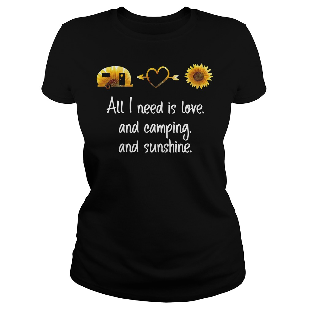 Sunflower All I Need Is Love And Camping And Sunshine Shirt
