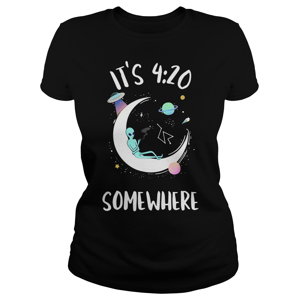 Alien It's 4 20 Somewhere Shirt