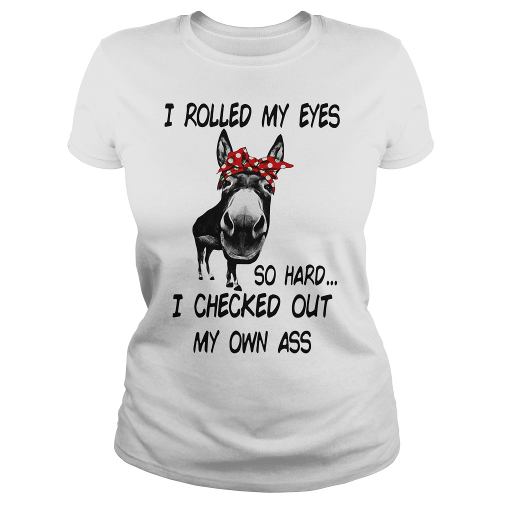 Cow I Rolled My Eyes So Hard I Checked Out My Own Ass Shirt
