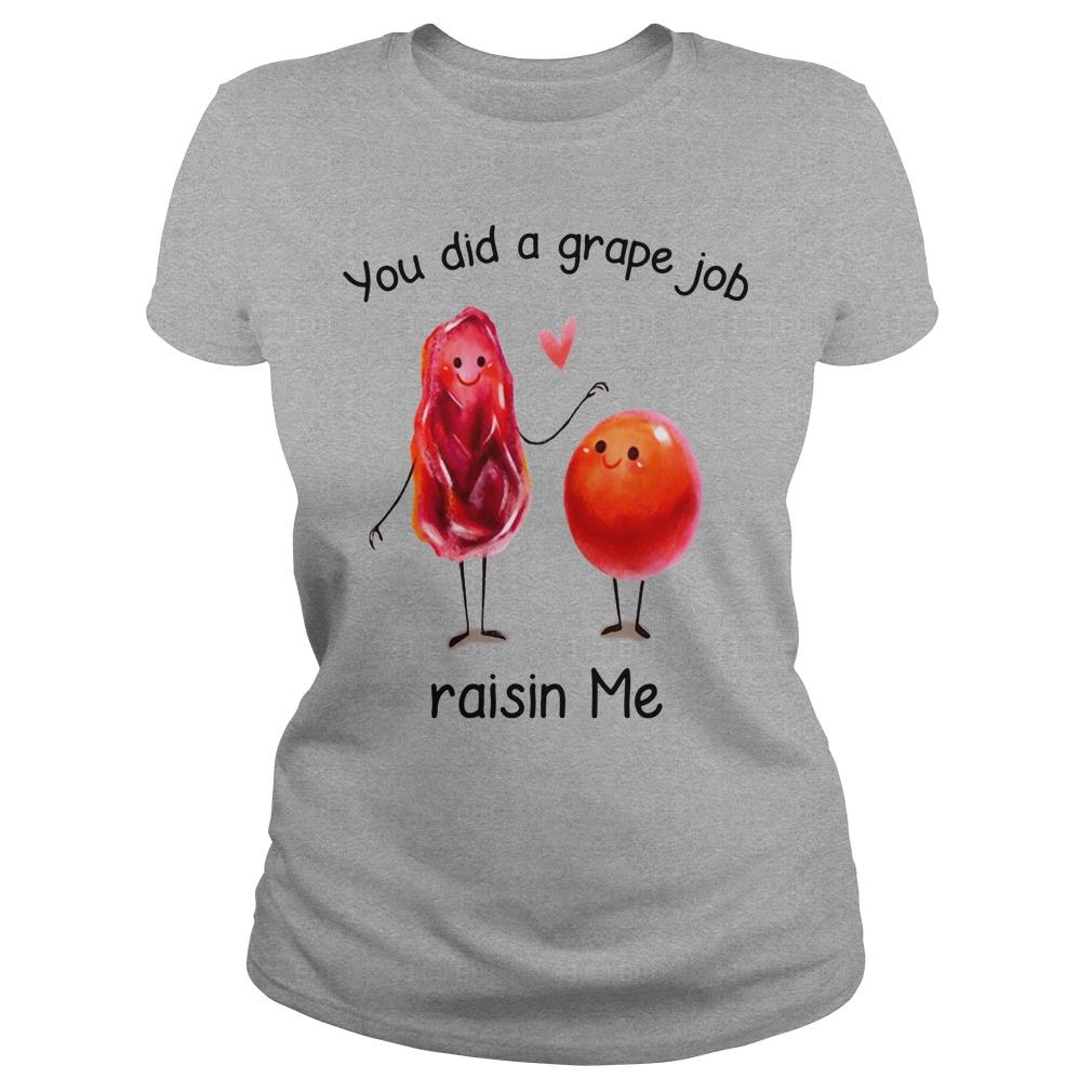 You Did A Grape Job Raisin Me Mugs Shirt