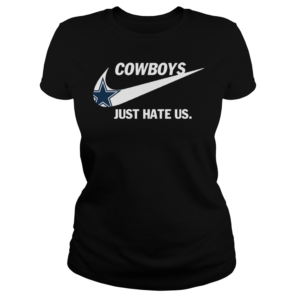 Official Cowboys Just Hate Us Shirt