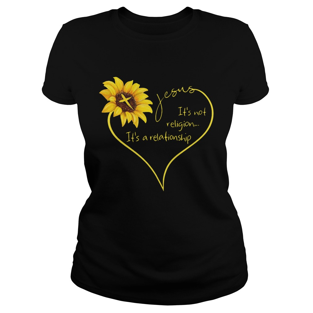 Sunflower Jesus, It's Not Religion It's A Relationship Shirt
