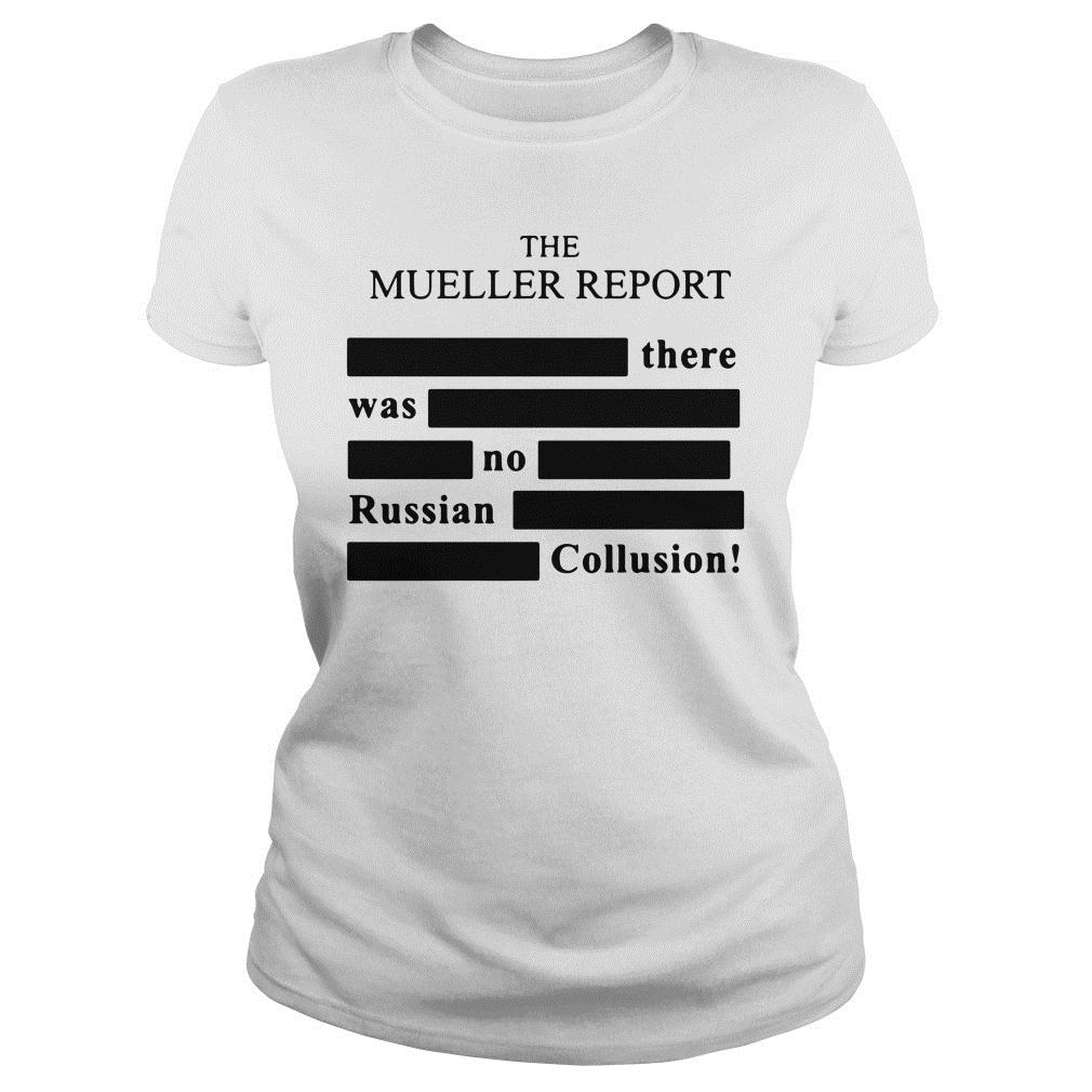 The Mueller Report There Was No Russian Collusion Shirt