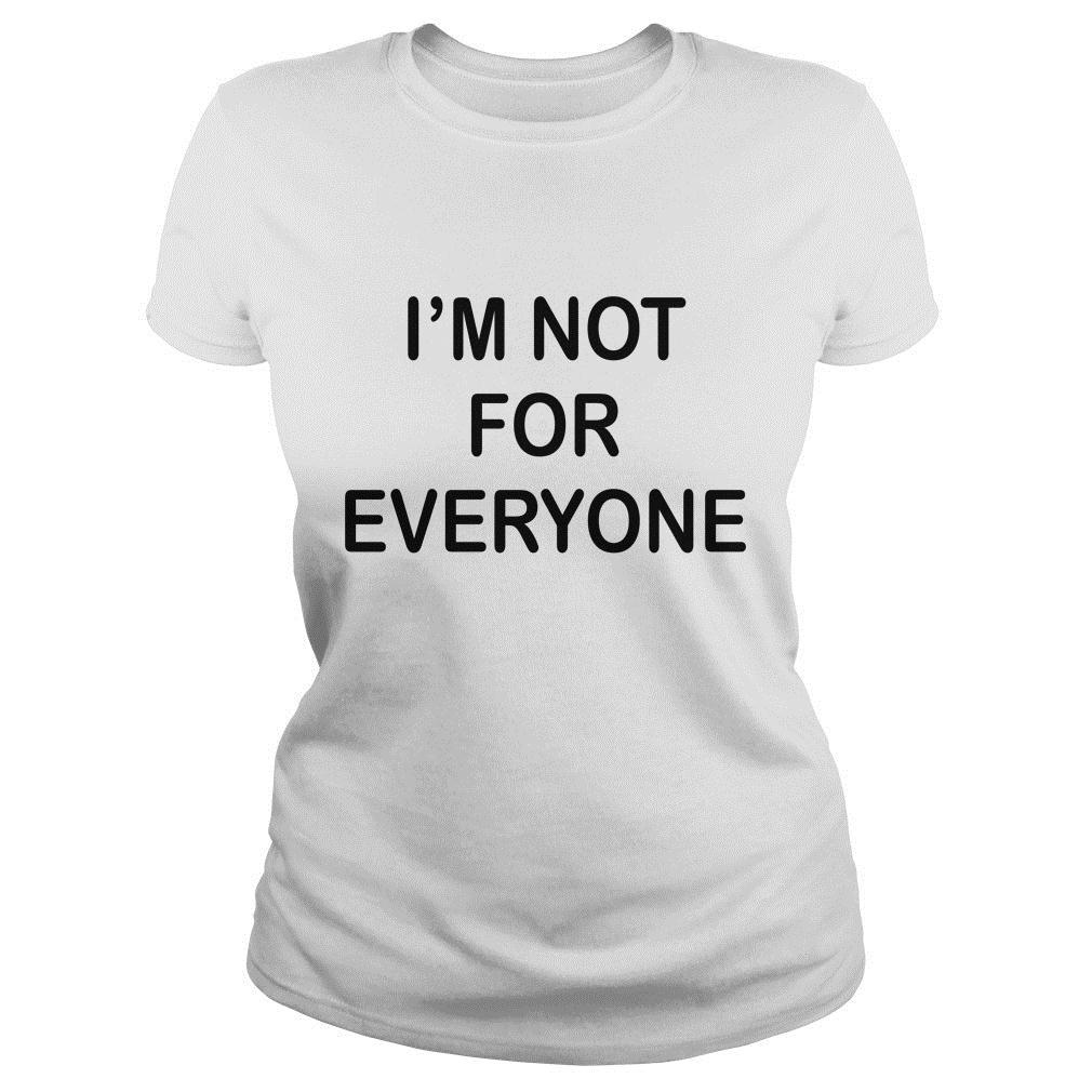 I'm Not For EveryoneShirt