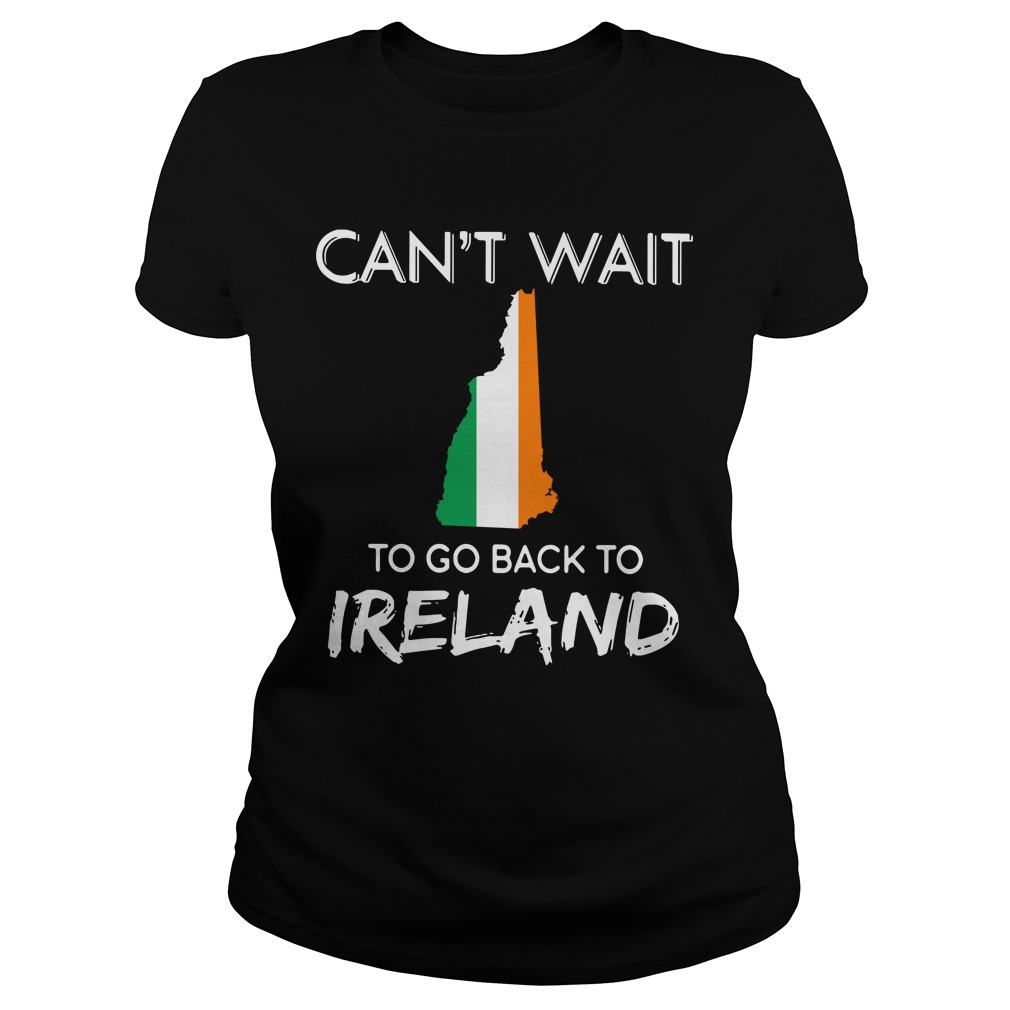New Hampshire Can't Wait To Go Back To IrelandShirt