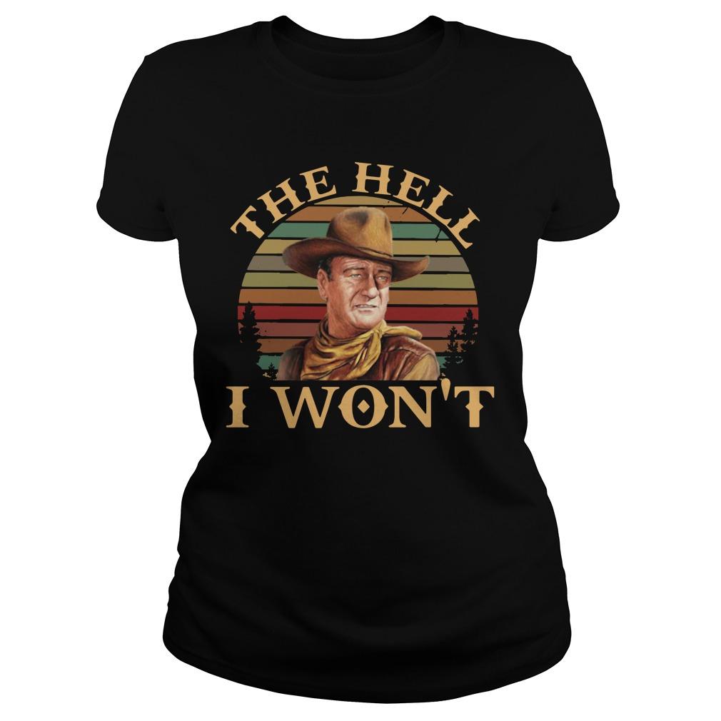 John Wayne The Hell I Won'tShirt